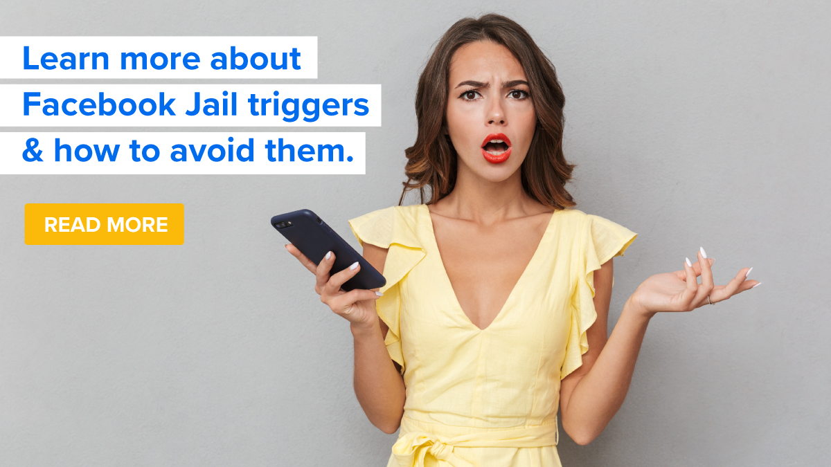 Learn more about Facebook Jail triggers and how to avoid them.
