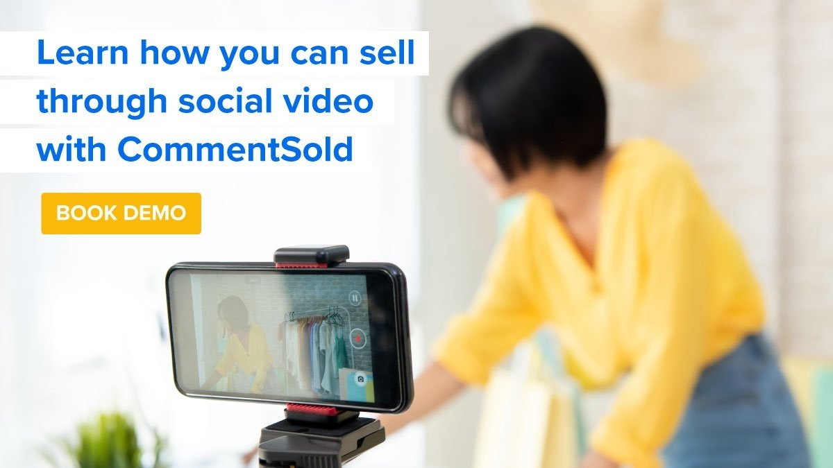 Learn how you can sell through social video with CommentSold