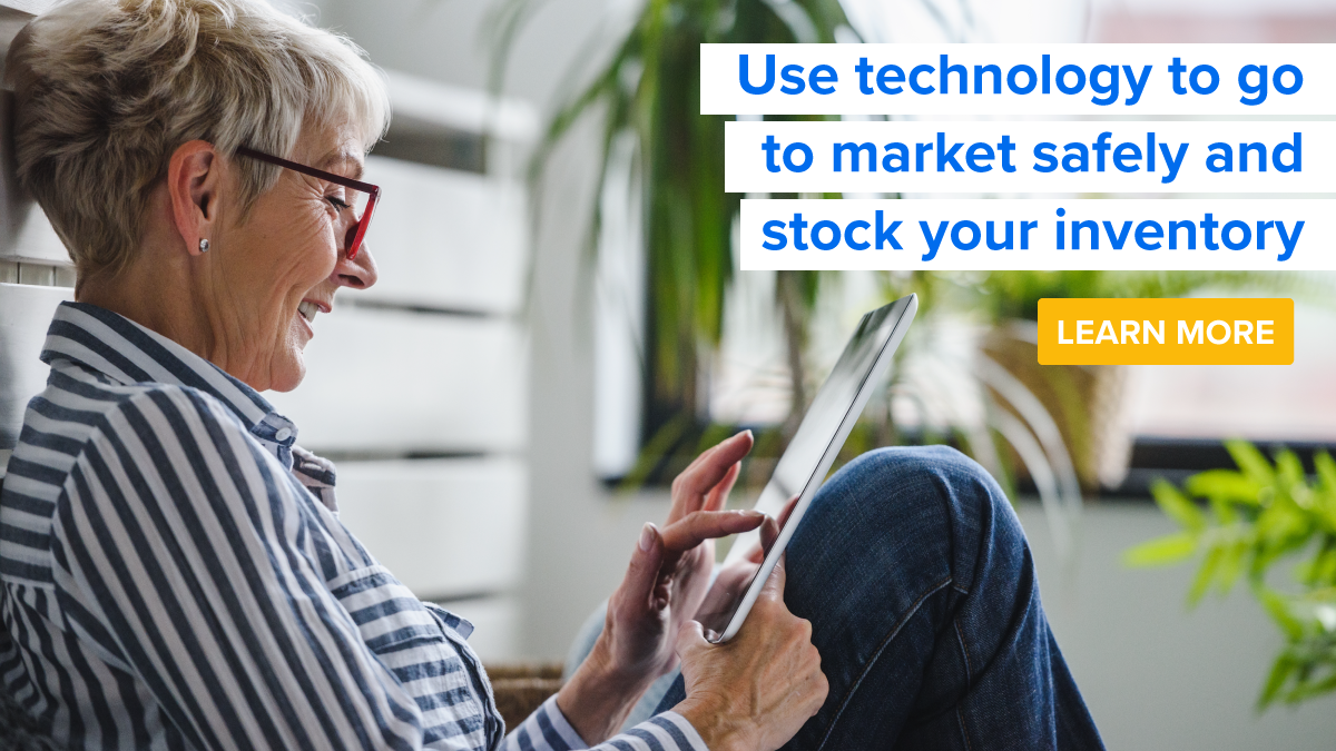 Use technology to go to market safely and stock your inventory