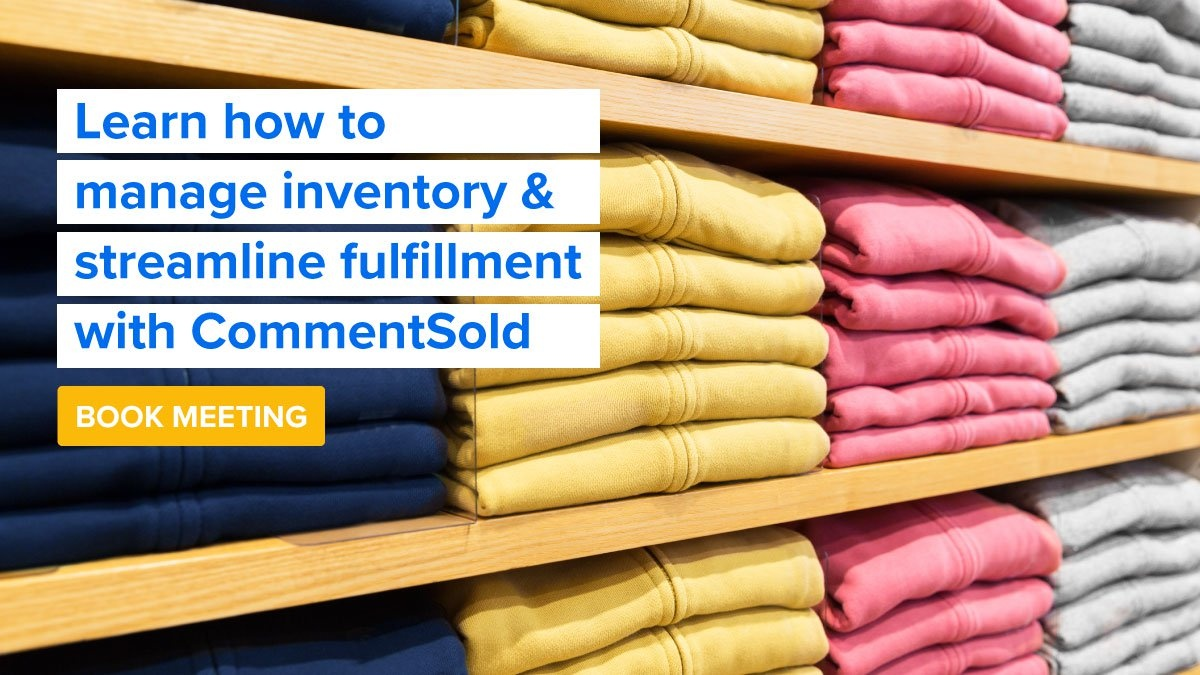 Learn how to manage inventory & streamline fulfillment with CommentSold