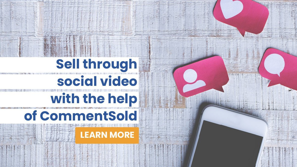Sell through social video with the help of CommentSold