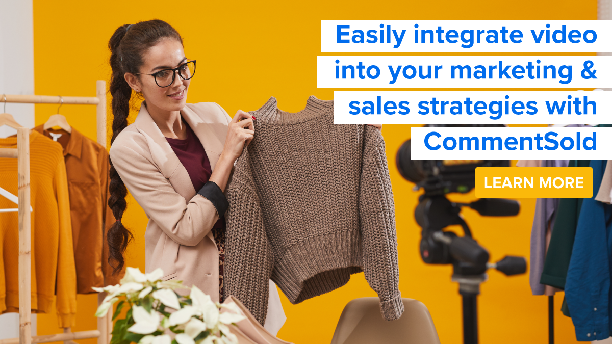 Easily integrate video into your marketing & sales strategies with CommentSold