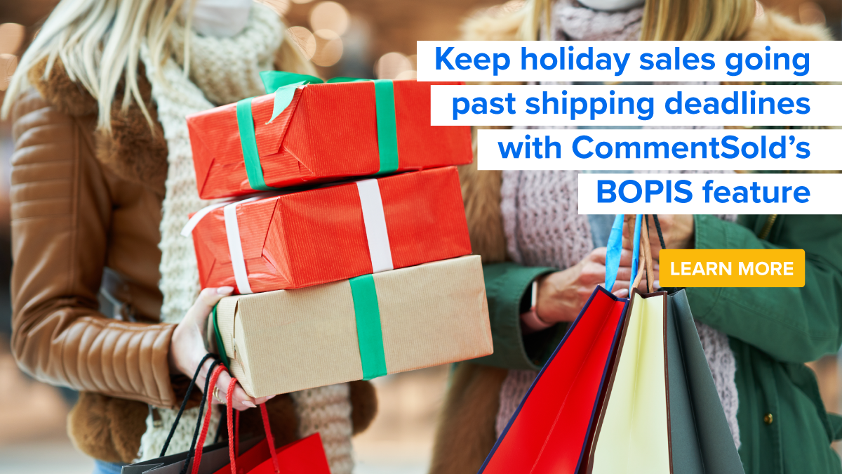 Keep holiday sales going past shipping deadlines with CommentSold's BOPIS feature