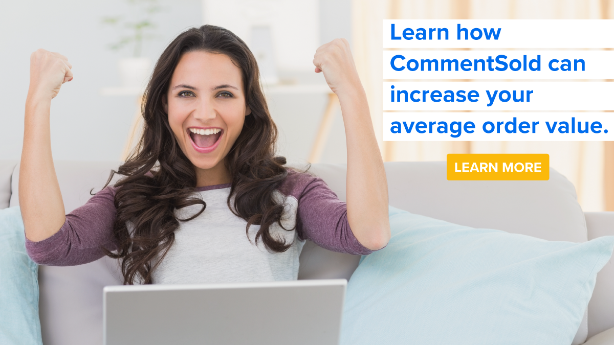 Learn how CommentSold can increase your average order value.