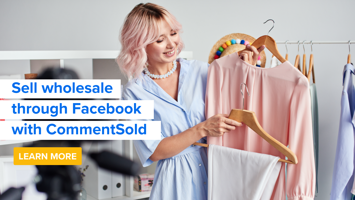 Sell wholesale through Facebook with CommentSold