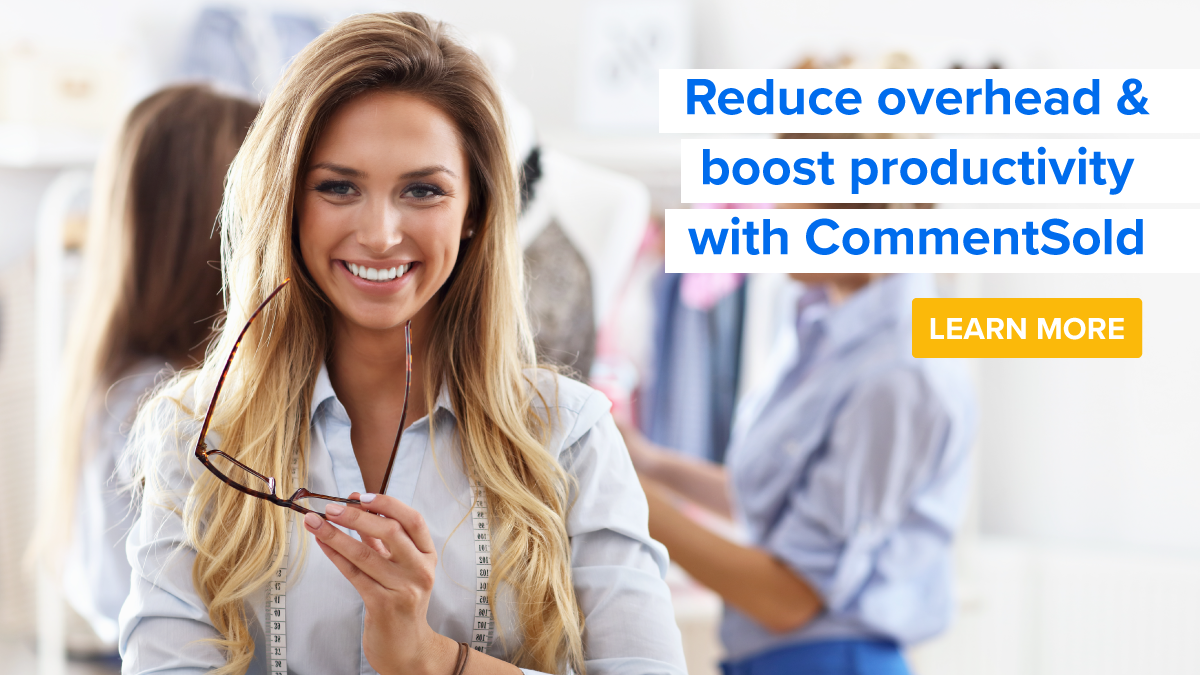 Reduce overhead & boost productivity with CommentSold.