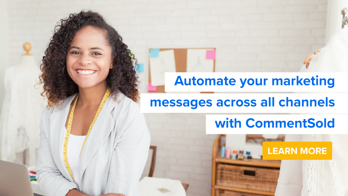 Automate marketing messages across all channels using CommentSold