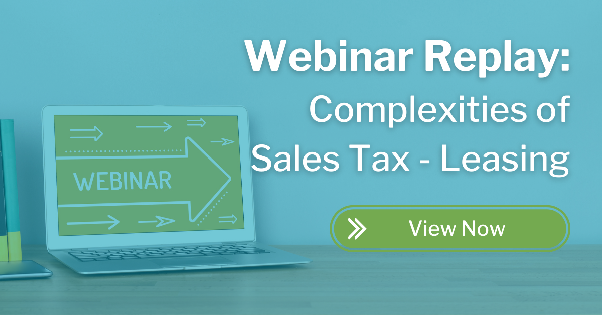Webinar Replay - Complexities of Sales Tax - Leasing - Leasing Industry Page CTA