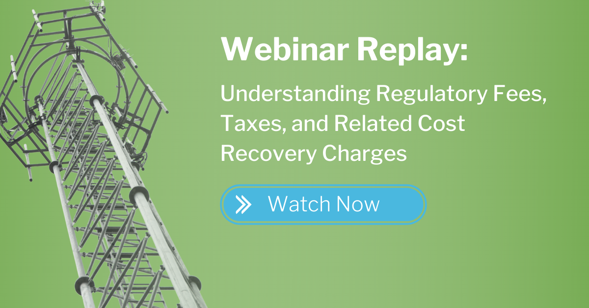 webinar replay - understanding regulatory fees, taxes, and related cost recovery charges