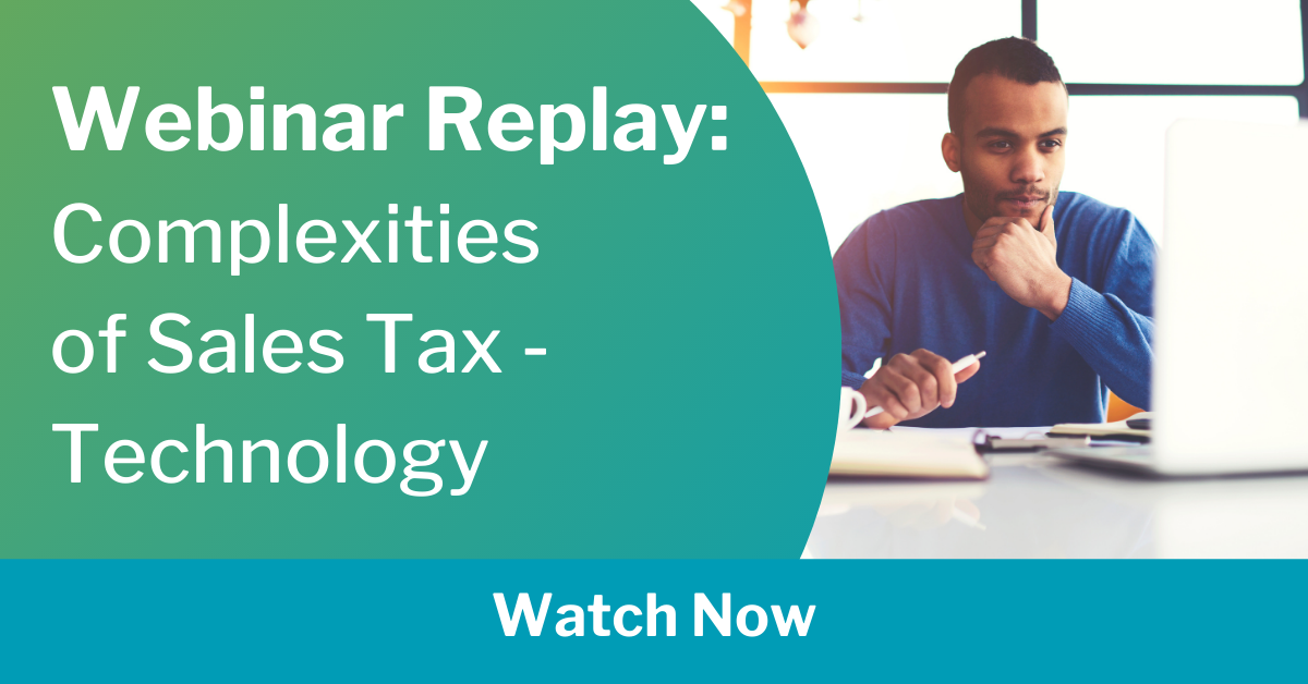webinar replay - complexities of sales tax - technology