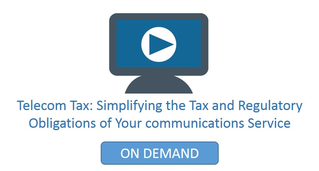 Telecom Tax Simplifying the Tax and Regulatory Obligations of Your Communications Service
