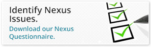 Identify Nexus Issues. Download our Nexus Questionnaire.