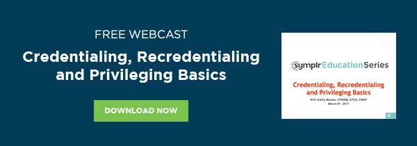 Credentialing, Recredentialing and Privileging Basics Download