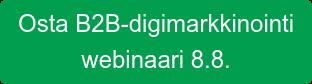 Osta B2B-digimarkkinointi webinaari 8.8.