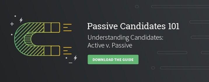 Passive Candidates 101
