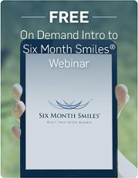Free On Demand Six Month Smiles Informational Webinar