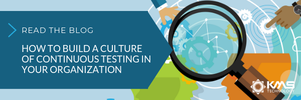 Read the blog on how to build a culture of continuous testing in your organization