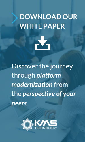 Download our White Paper and discover the journey through platform modernization from the perspective of your peers.