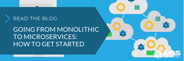 Want to learn more about moving to microservices? Check out our blog Going From Monolithic to Microservices: How to Get Started.