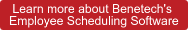 Learn more about Benetech's  Employee Scheduling Software