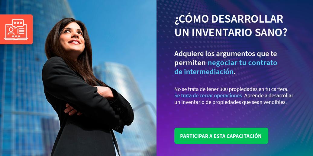 Aprende a desarrollar un inventario sano y conviertete en el mejor asesor inmobiliario de México