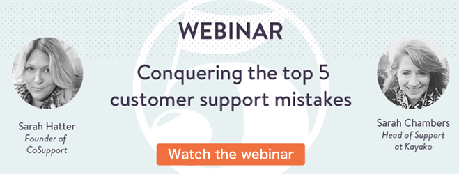 Webinar: Conquering the top 5 customer support mistakes