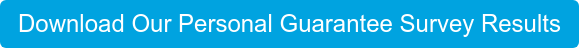 Download Our Personal Guarantee Survey Results