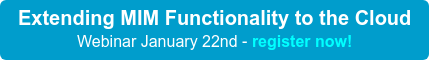 Extending MIM Functionality to the Cloud Webinar January 22nd - register now!