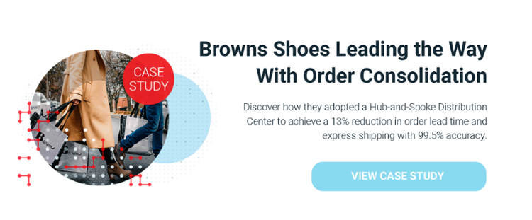 Case Study: Browns Shoes Leading the Way With Order Consolidation