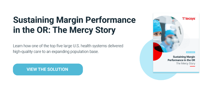 Sustaining Margin Performance in the OR: The Mercy Story