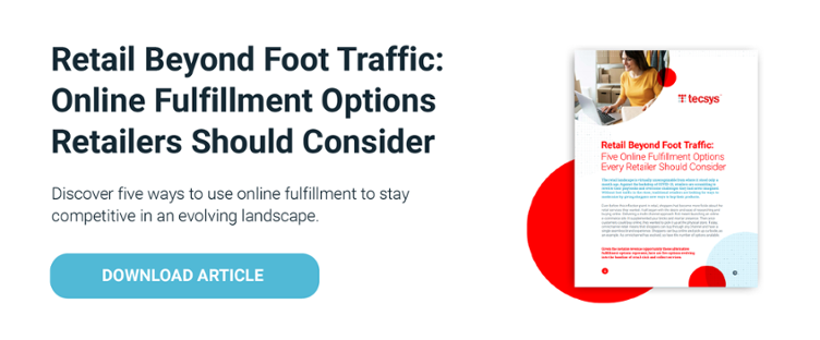 Retail Beyond Foot Traffic: Online Fulfillment Options Retailers Should Consider