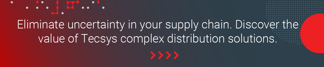 Eliminate uncertainty in your supply chain. Discover the value of Tecsys complex distribution solutions.