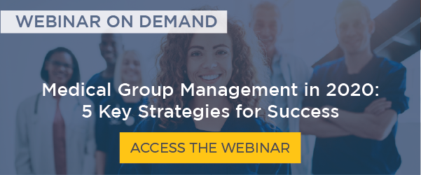 Access the Webinar: Medical Group Management in 2020: 5 Key Strategies for Success