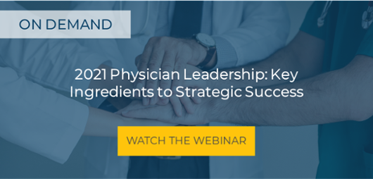 2021 Physician Leadership Webinar On Demand