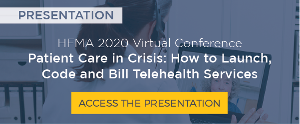 Patient Care in Crisis: How to Launch, Code and Bill Telehealth Services