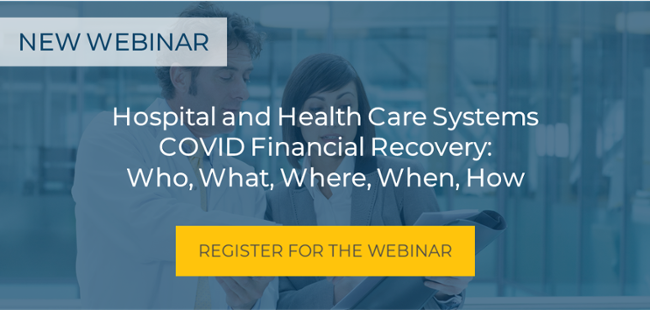 Hospital and Health Care Systems COVID Financial Recovery Webinar