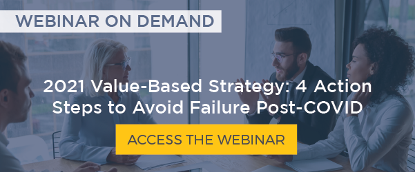 2021 Value-Based Strategy: 4 Action Steps to Avoid Failure Post-COVID