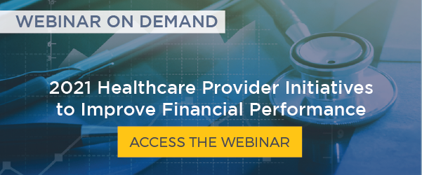 2021 Healthcare Provider Initiatives to Improve Financial Performance