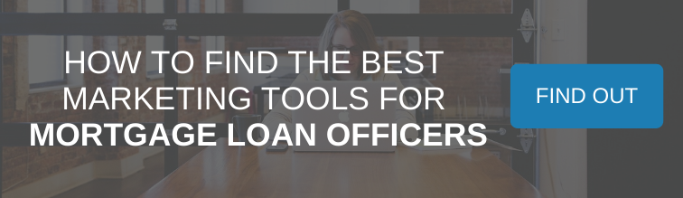 How to Find the Best Marketing Tools for Mortgage Loan Officers
