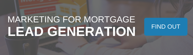 Marketing for Mortgage Lead Generation