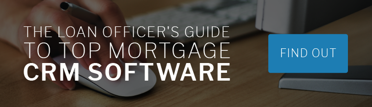 The Loan Officer's Guide to Top Mortgage CRM Software