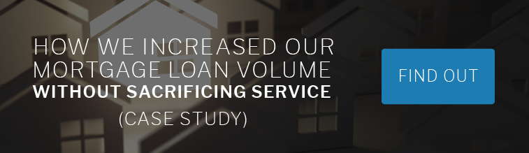 How We Increased Our Mortgage Loan Volume Without Sacrificing Service