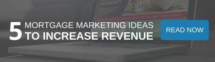 Five Mortgage Marketing Ideas to Increase Revenue