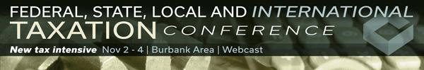 Federal, State, Local and International Taxation Conference