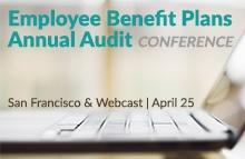 Employee Benefit Plans Annual Audit Conference - April 25, 2016