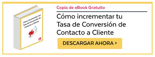 Link a eBook Gratuito Cómo Incrementar tu Tasa de Conversión de Contacto a Cliente