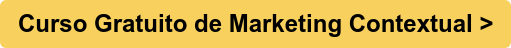 Curso Gratuito de Marketing Contextual >