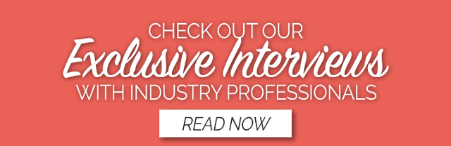 Check out our exclusive interviews with industry professionals
