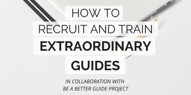 Workshop: How to recruit and train extraordinary guides