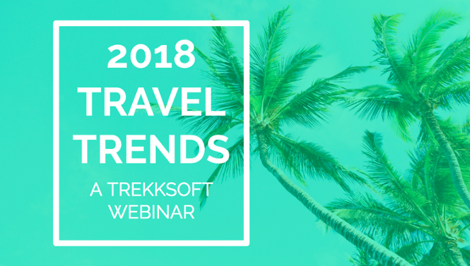Watch our 2018 Travel Trends Webinar